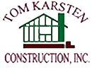 Tom Karsten Construction Inc